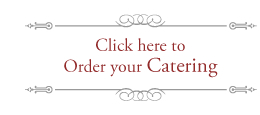 Click here to order your catering